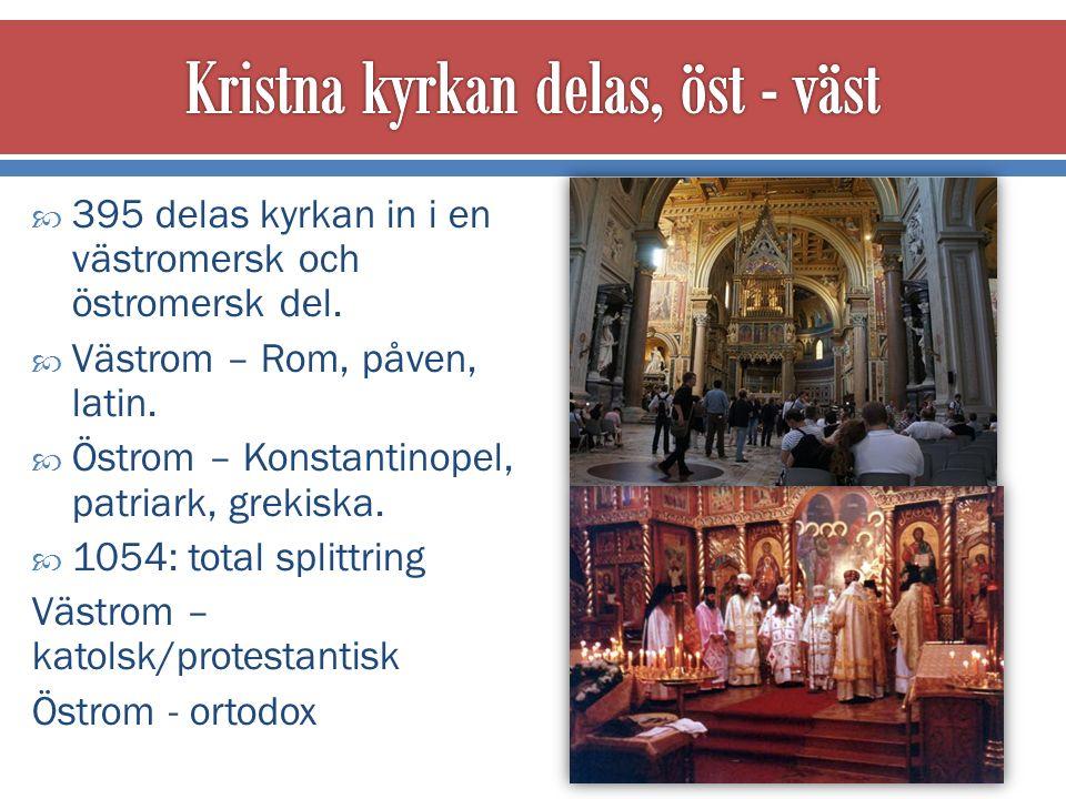  395 delas kyrkan in i en västromersk och östromersk del.