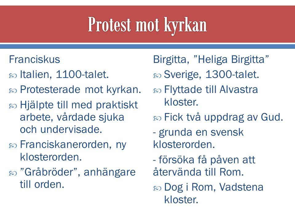  1500-talet – många protesterade mot katolska kyrkan.