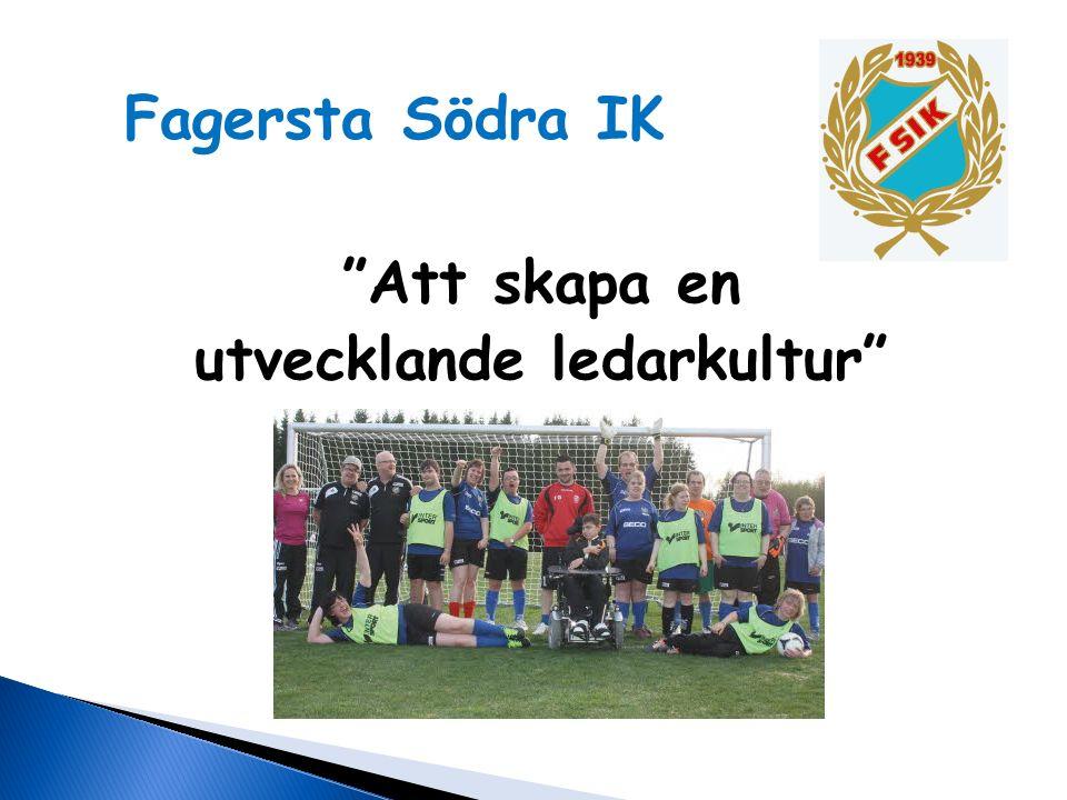 """""""Att skapa en utvecklande ledarkultur"""" Fagersta Södra IK"""