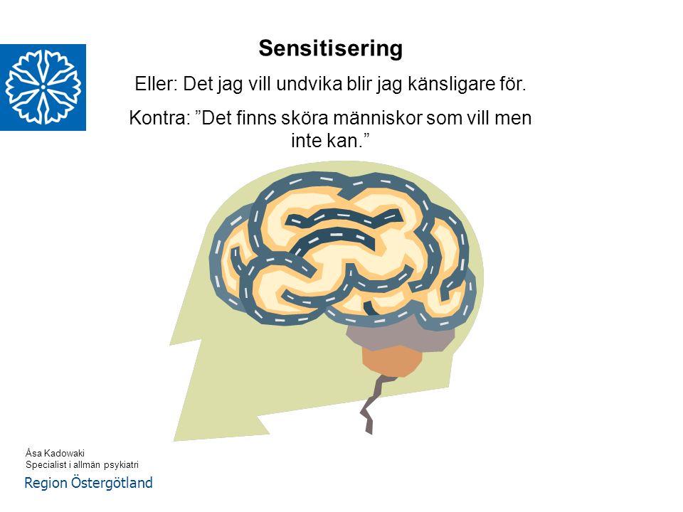 """Region Östergötland Sensitisering Eller: Det jag vill undvika blir jag känsligare för. Kontra: """"Det finns sköra människor som vill men inte kan."""" Åsa"""