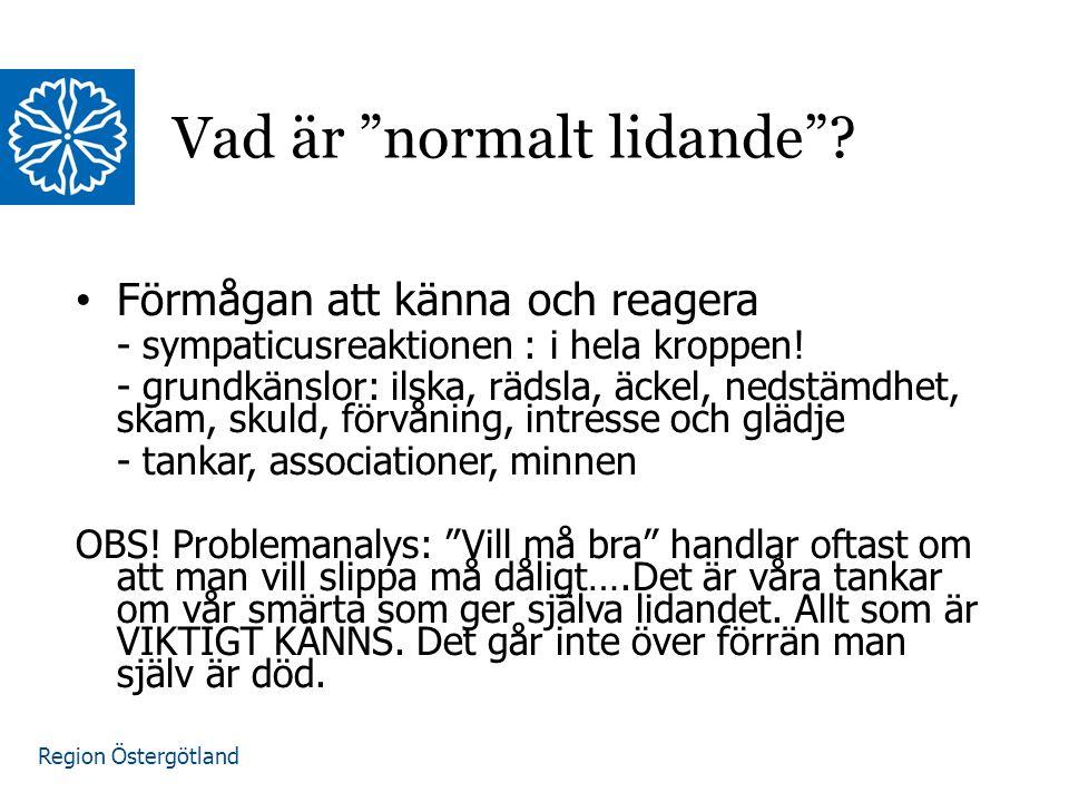 Region Östergötland Förmågan att känna och reagera - sympaticusreaktionen : i hela kroppen.