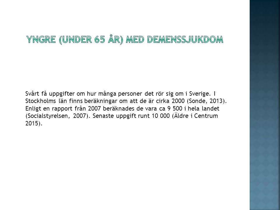 Svårt få uppgifter om hur många personer det rör sig om i Sverige. I Stockholms län finns beräkningar om att de är cirka 2000 (Sonde, 2013). Enligt en