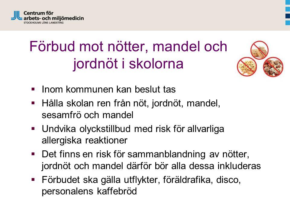 Förbud mot nötter, mandel och jordnöt i skolorna  Inom kommunen kan beslut tas  Hålla skolan ren från nöt, jordnöt, mandel, sesamfrö och mandel  Un