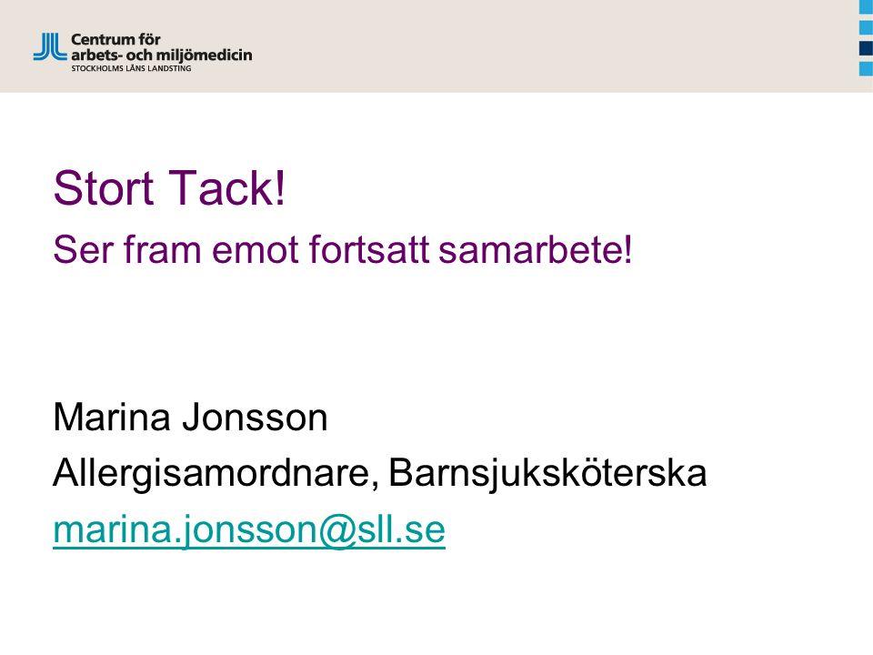 Stort Tack! Ser fram emot fortsatt samarbete! Marina Jonsson Allergisamordnare, Barnsjuksköterska marina.jonsson@sll.se