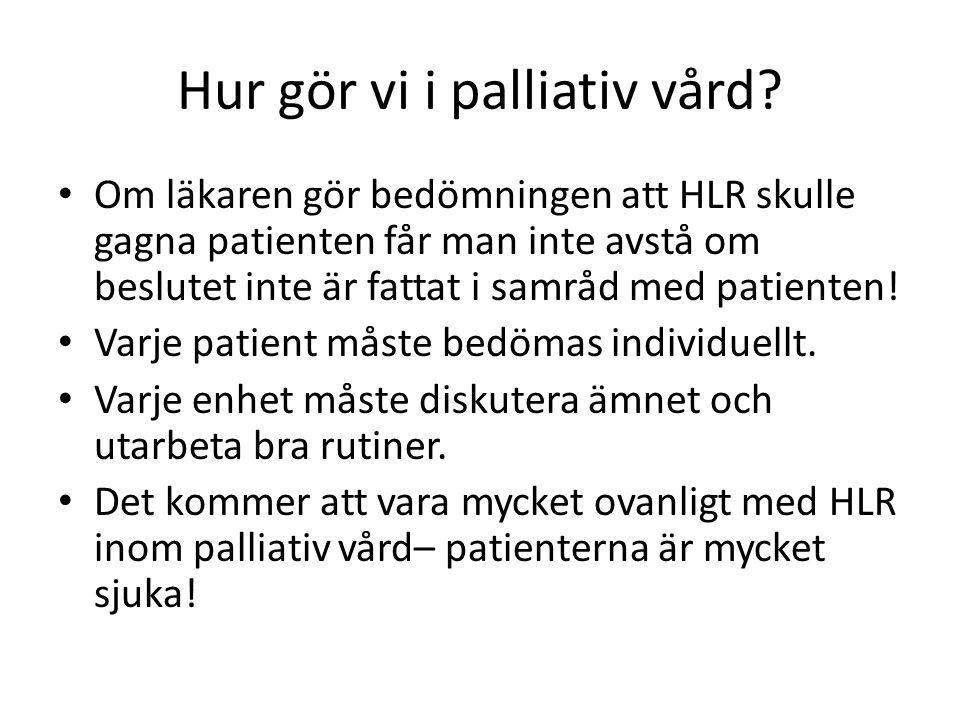 Hur gör vi i palliativ vård.