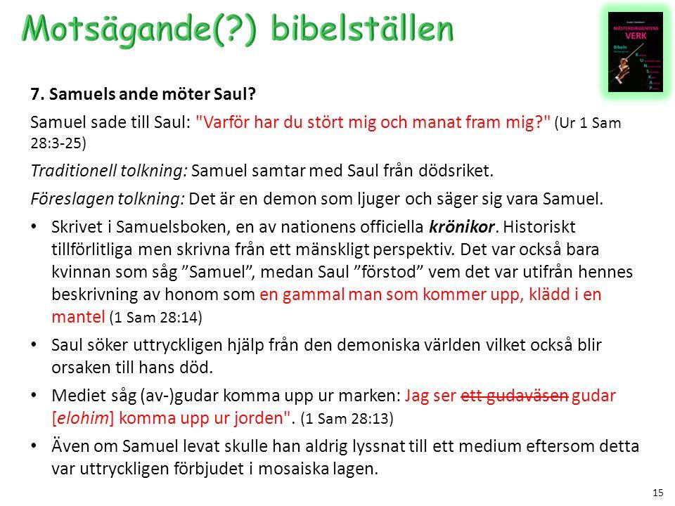 15 7. Samuels ande möter Saul.