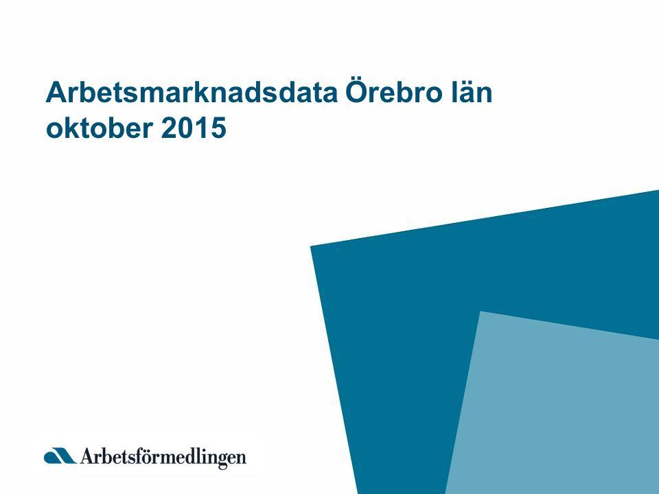 Arbetsmarknadsdata Örebro län oktober 2015