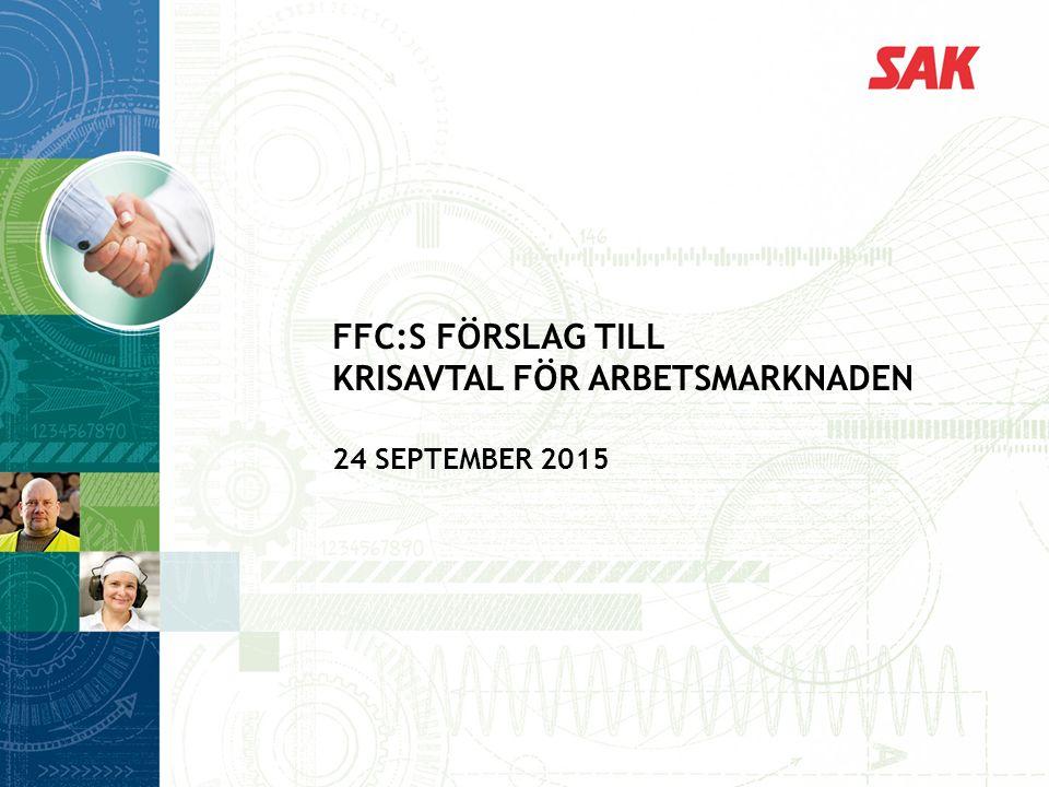 FFC:S FÖRSLAG TILL KRISAVTAL FÖR ARBETSMARKNADEN 24 SEPTEMBER 2015