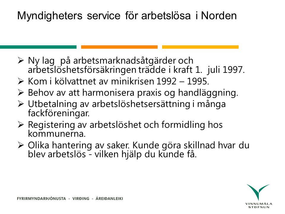 Myndigheters service för arbetslösa i Norden  Ny lag på arbetsmarknadsåtgärder och arbetslöshetsförsäkringen trädde i kraft 1.