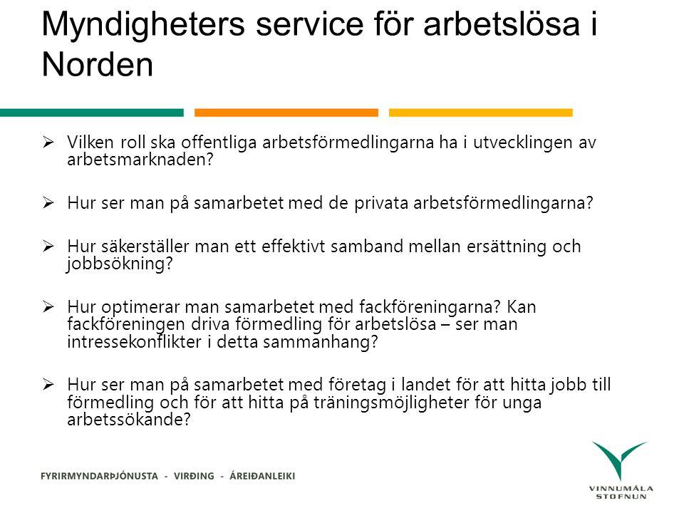 Myndigheters service för arbetslösa i Norden  Vilken roll ska offentliga arbetsförmedlingarna ha i utvecklingen av arbetsmarknaden.