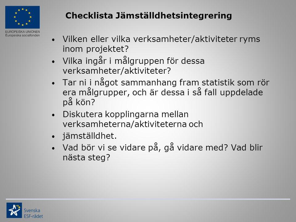 Checklista Jämställdhetsintegrering Vilken eller vilka verksamheter/aktiviteter ryms inom projektet.