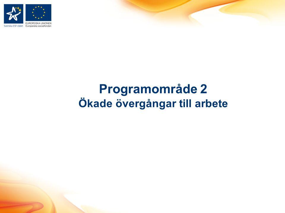 Programområde 2 Ökade övergångar till arbete