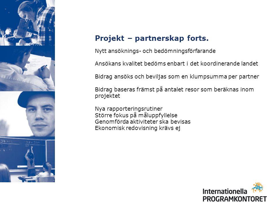 Projekt – partnerskap forts. Nytt ansöknings- och bedömningsförfarande Ansökans kvalitet bedöms enbart i det koordinerande landet Bidrag ansöks och be