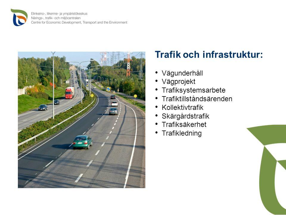 Trafik och infrastruktur: Vägunderhåll Vägprojekt Trafiksystemsarbete Trafiktillståndsärenden Kollektivtrafik Skärgårdstrafik Trafiksäkerhet Trafikledning
