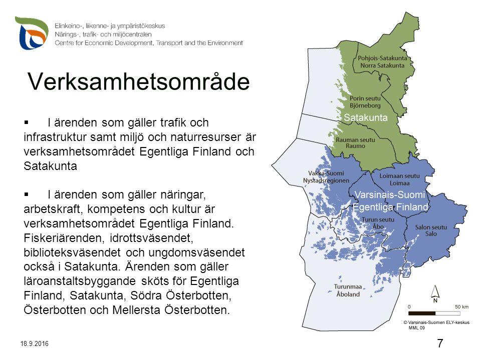18.9.2016 7 Verksamhetsområde  I ärenden som gäller trafik och infrastruktur samt miljö och naturresurser är verksamhetsområdet Egentliga Finland och Satakunta  I ärenden som gäller näringar, arbetskraft, kompetens och kultur är verksamhetsområdet Egentliga Finland.
