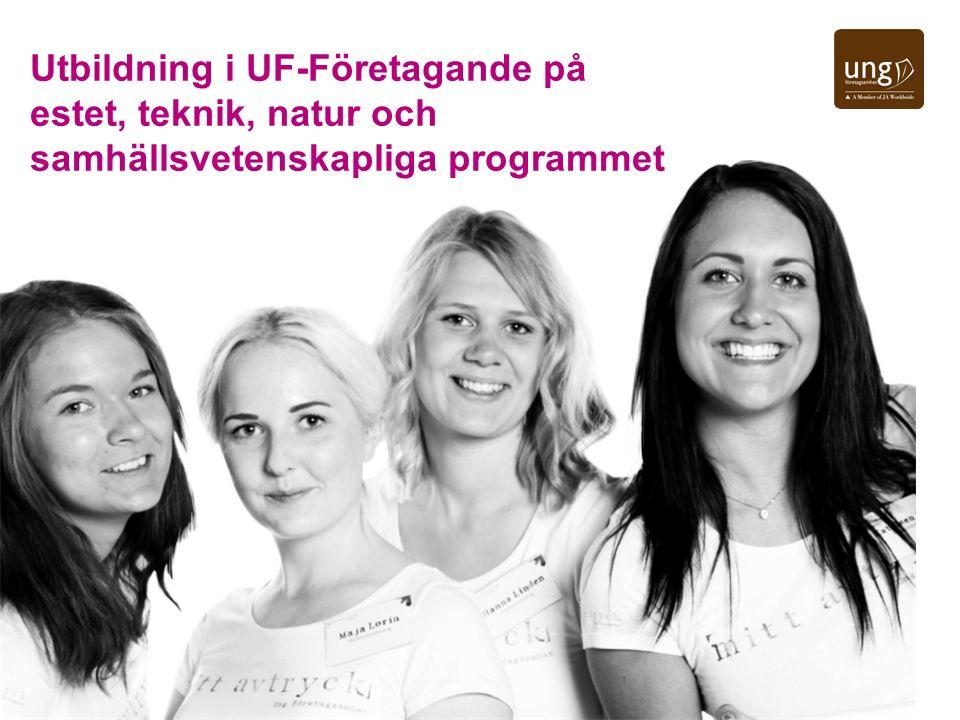 Utbildning i UF-Företagande på estet, teknik, natur och samhällsvetenskapliga programmet
