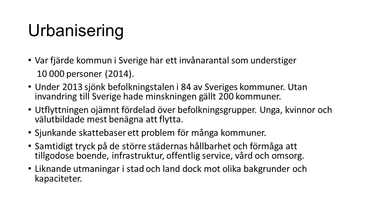 Urbanisering Var fjärde kommun i Sverige har ett invånarantal som understiger 10 000 personer (2014). Under 2013 sjönk befolkningstalen i 84 av Sverig