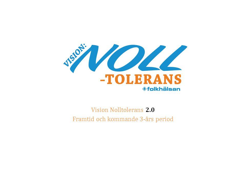 Vision Nolltolerans 2.0 Framtid och kommande 3-års period
