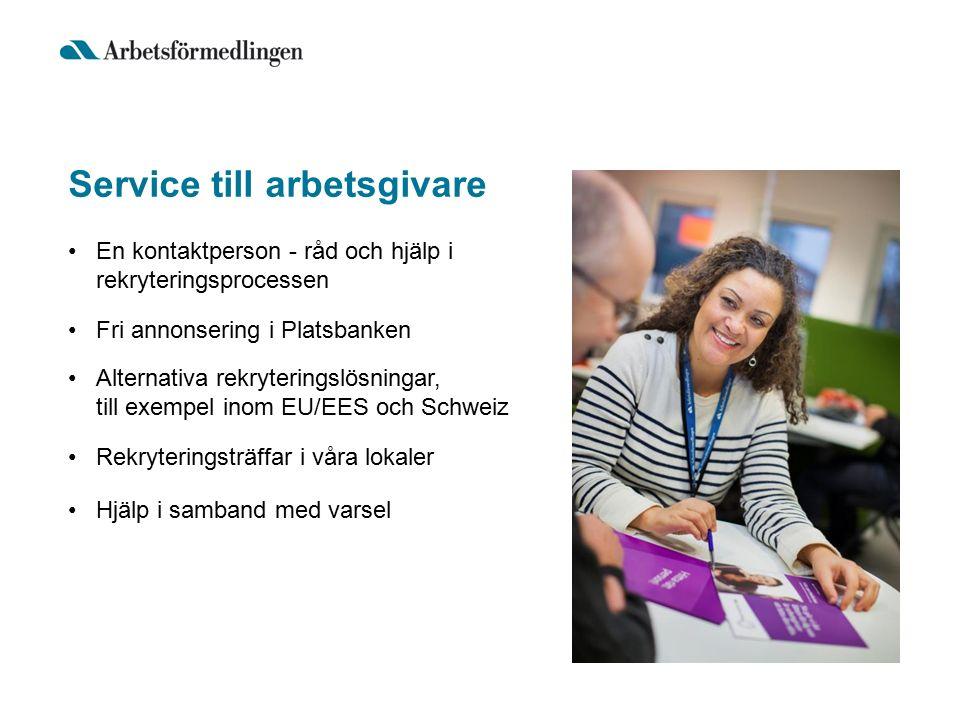 Service till arbetsgivare En kontaktperson - råd och hjälp i rekryteringsprocessen Fri annonsering i Platsbanken Alternativa rekryteringslösningar, till exempel inom EU/EES och Schweiz Rekryteringsträffar i våra lokaler Hjälp i samband med varsel