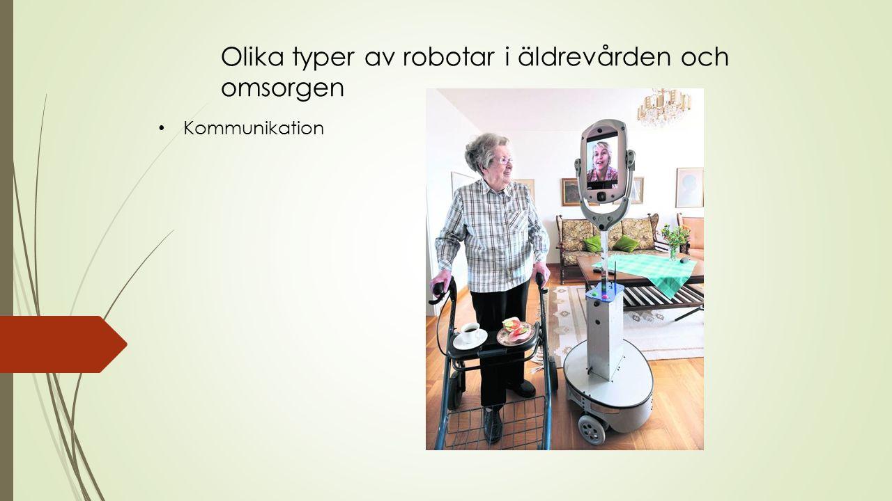 Olika typer av robotar i äldrevården och omsorgen Kommunikation