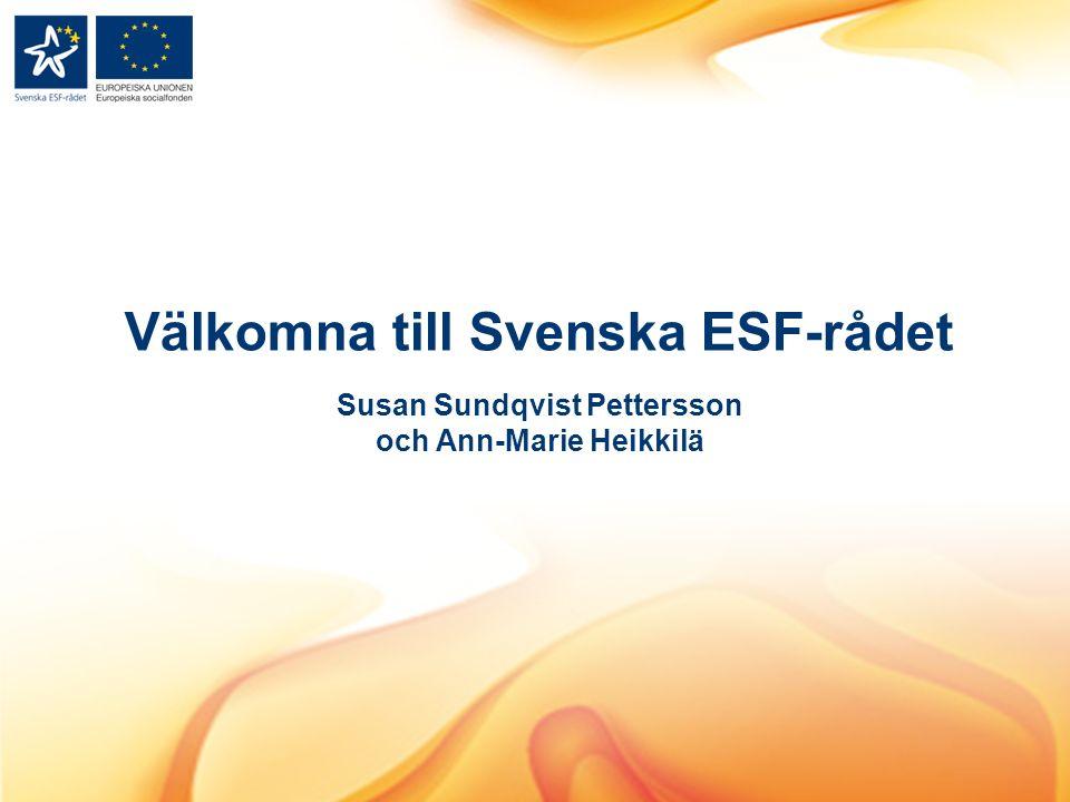 Välkomna till Svenska ESF-rådet Susan Sundqvist Pettersson och Ann-Marie Heikkilä
