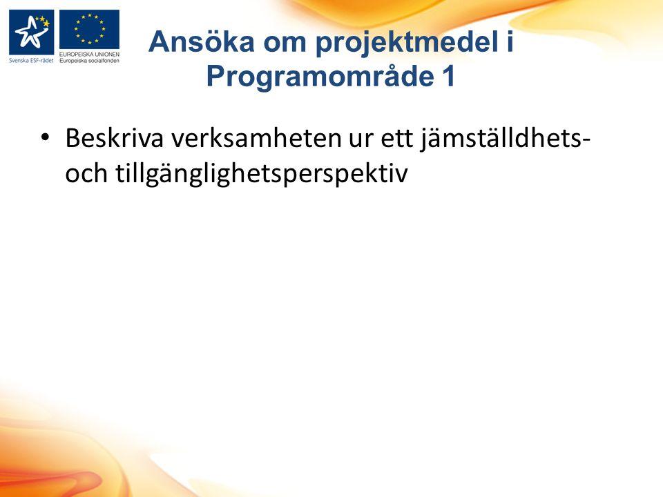 Ansöka om projektmedel i Programområde 1 Beskriva verksamheten ur ett jämställdhets- och tillgänglighetsperspektiv