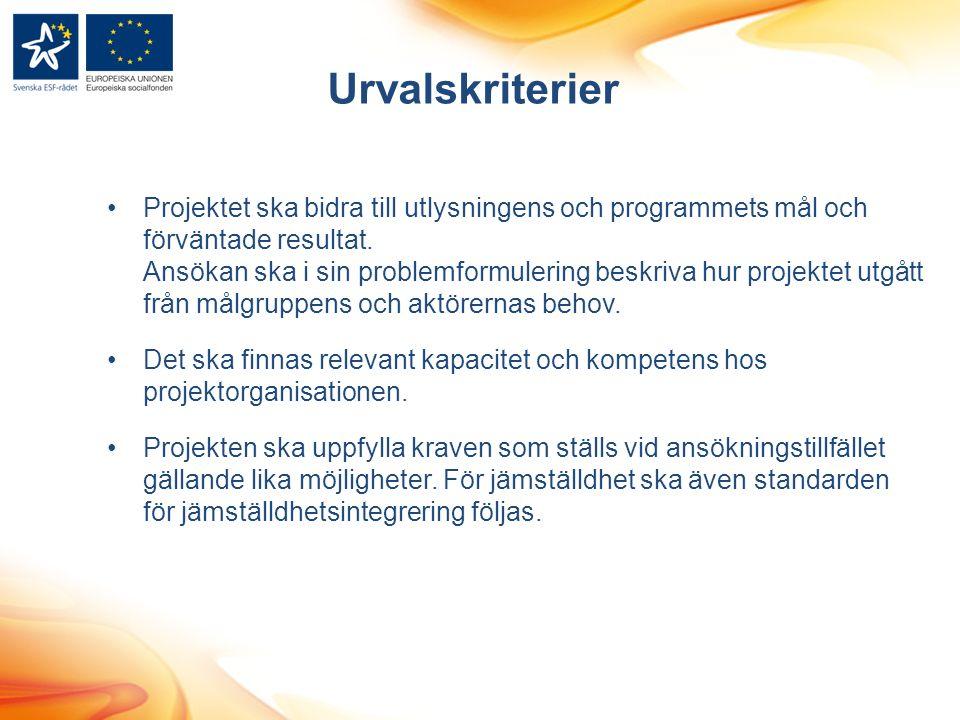 Urvalskriterier Projektet ska bidra till utlysningens och programmets mål och förväntade resultat.