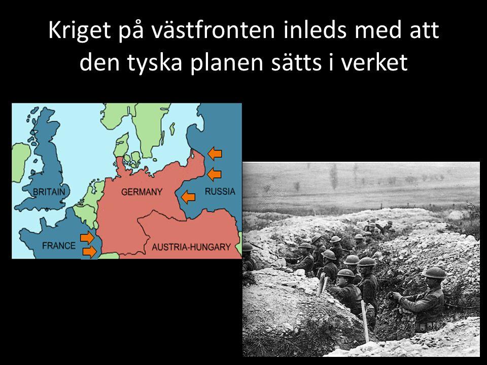 Kriget på västfronten inleds med att den tyska planen sätts i verket