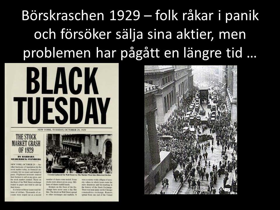 Börskraschen 1929 – folk råkar i panik och försöker sälja sina aktier, men problemen har pågått en längre tid …