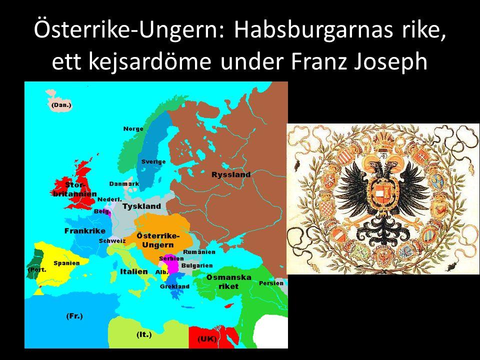 Österrike-Ungern: Habsburgarnas rike, ett kejsardöme under Franz Joseph