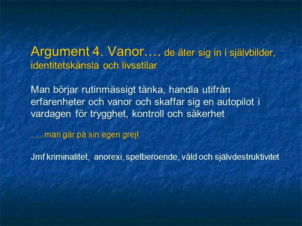 Argument 4. Vanor….