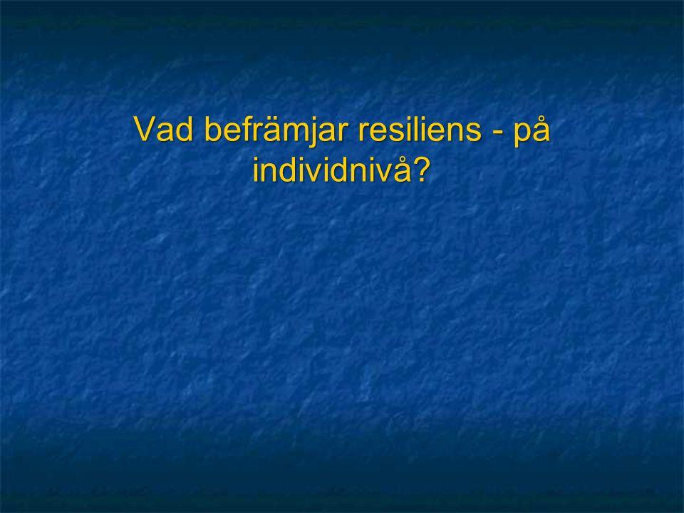 Vad befrämjar resiliens - på individnivå