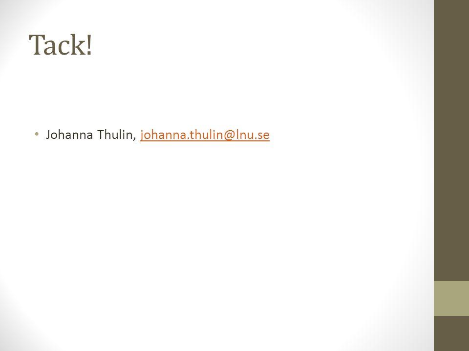 Tack! Johanna Thulin, johanna.thulin@lnu.sejohanna.thulin@lnu.se