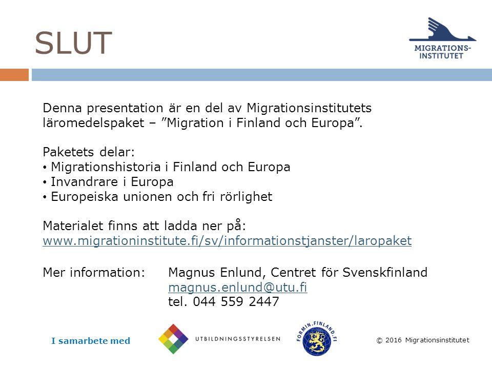 © 2016 Migrationsinstitutet Denna presentation är en del av Migrationsinstitutets läromedelspaket – Migration i Finland och Europa .