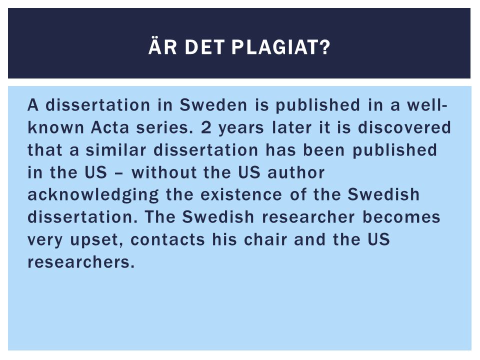 A dissertation in Sweden is published in a well- known Acta series.