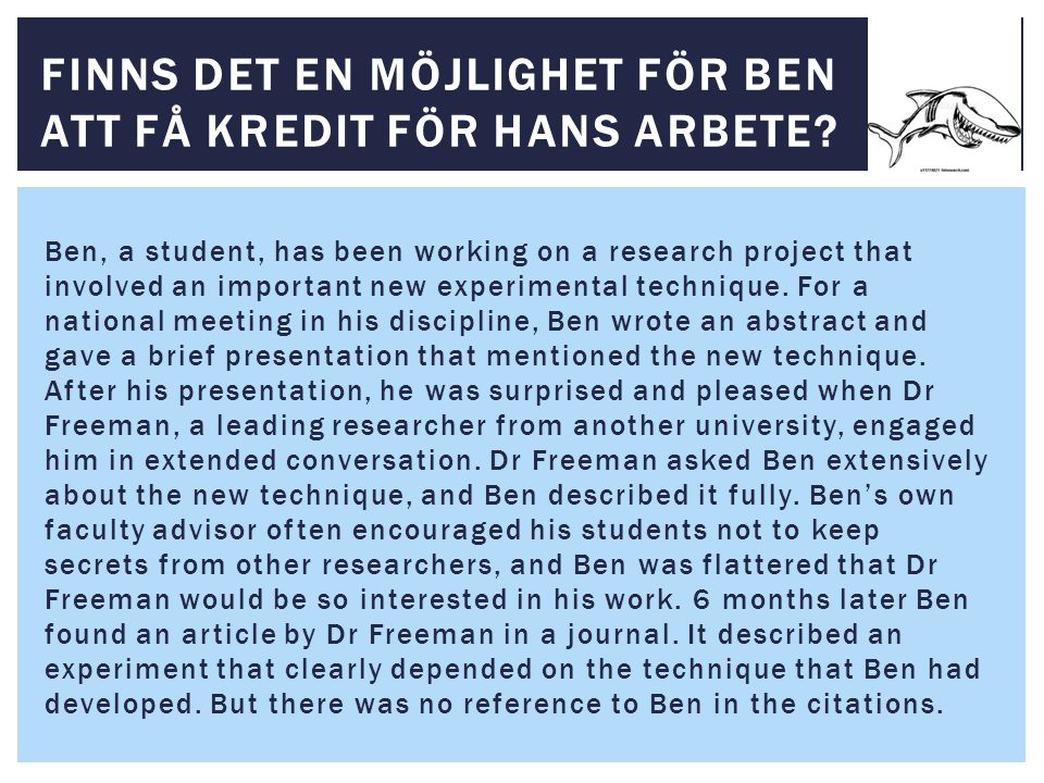 Ben, a student, has been working on a research project that involved an important new experimental technique.
