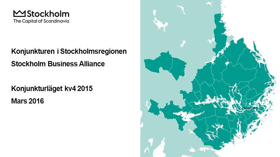 Konjunkturen i Stockholmsregionen Stockholm Business Alliance Konjunkturläget kv4 2015 Mars 2016 Stockholm