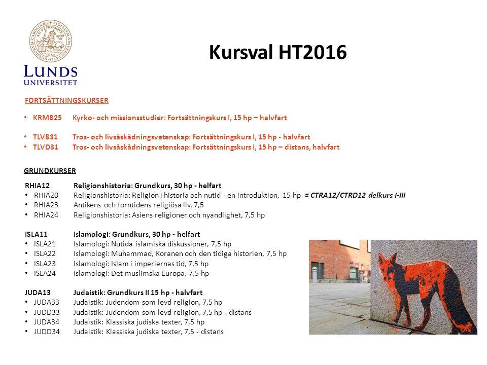 Kursval HT2016 RHIA12Religionshistoria: Grundkurs, 30 hp - helfart RHIA20Religionshistoria: Religion i historia och nutid - en introduktion, 15 hp = C
