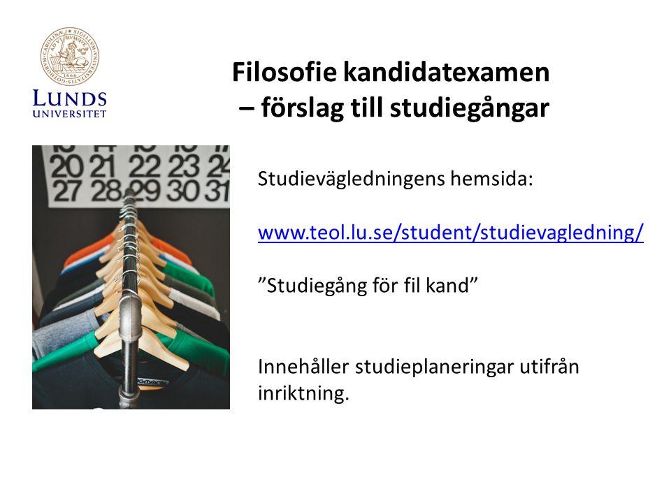 """Filosofie kandidatexamen – förslag till studiegångar Studievägledningens hemsida: www.teol.lu.se/student/studievagledning/ """"Studiegång för fil kand"""" I"""