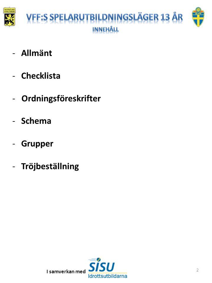2 -Allmänt -Checklista - Ordningsföreskrifter -Schema -Grupper -Tröjbeställning I samverkan med