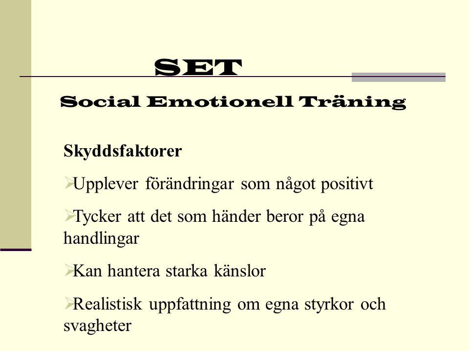 SET Social Emotionell Träning Metod  Belöning: läraren berömmer och förstärker då eleverna visar att de lär sig vissa moment  Lyssna aktivt