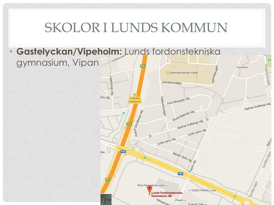 SKOLOR I LUNDS KOMMUN Gastelyckan/Vipeholm: Lunds fordonstekniska gymnasium, Vipan