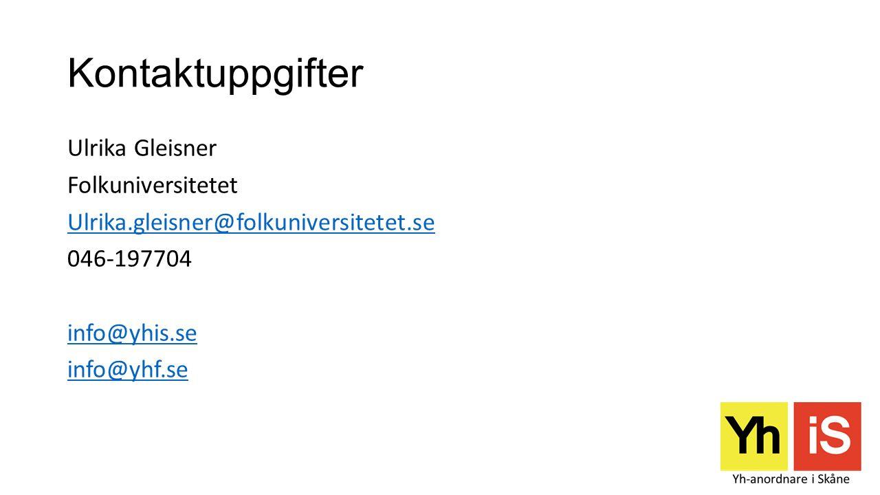 Kontaktuppgifter Ulrika Gleisner Folkuniversitetet Ulrika.gleisner@folkuniversitetet.se 046-197704 info@yhis.se info@yhf.se