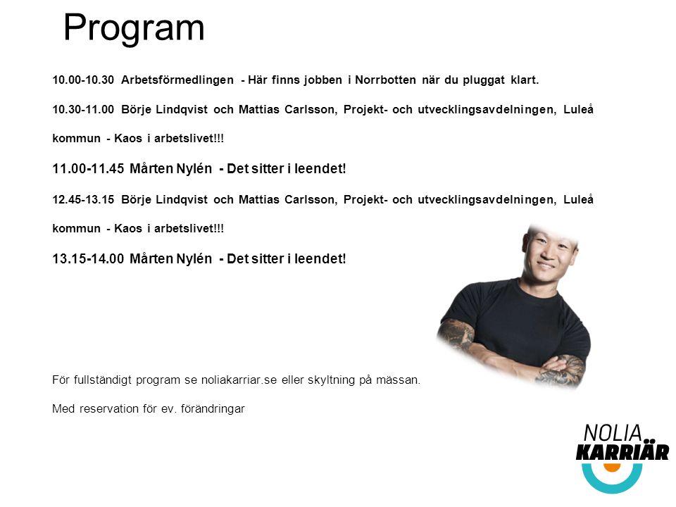 Program 10.00-10.30 Arbetsförmedlingen - Här finns jobben i Norrbotten när du pluggat klart.