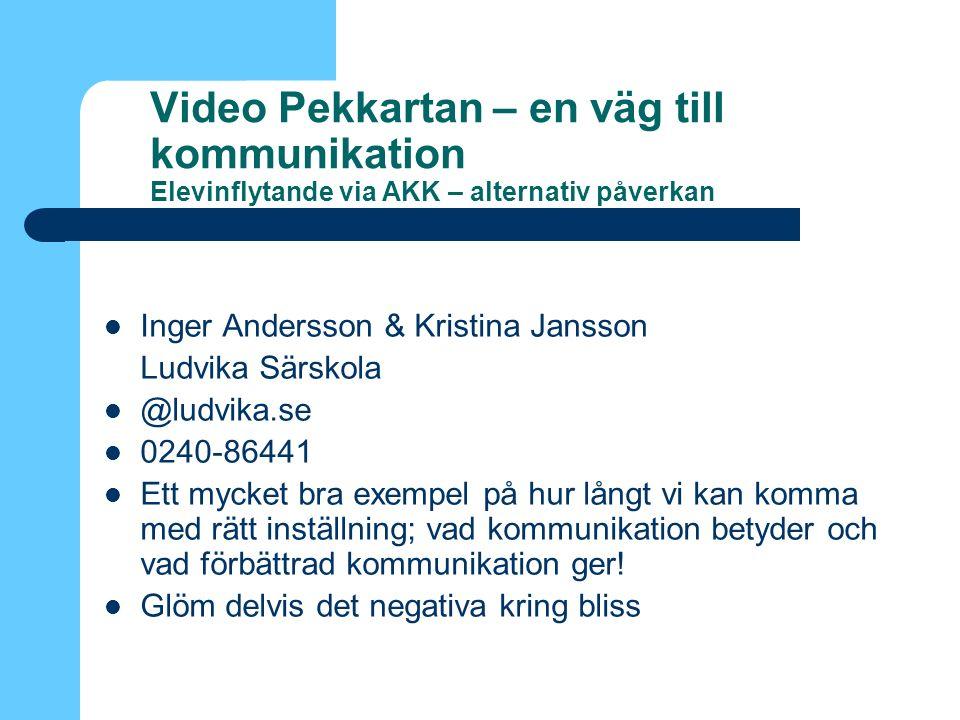 Video Pekkartan – en väg till kommunikation Elevinflytande via AKK – alternativ påverkan Inger Andersson & Kristina Jansson Ludvika Särskola @ludvika.se 0240-86441 Ett mycket bra exempel på hur långt vi kan komma med rätt inställning; vad kommunikation betyder och vad förbättrad kommunikation ger.