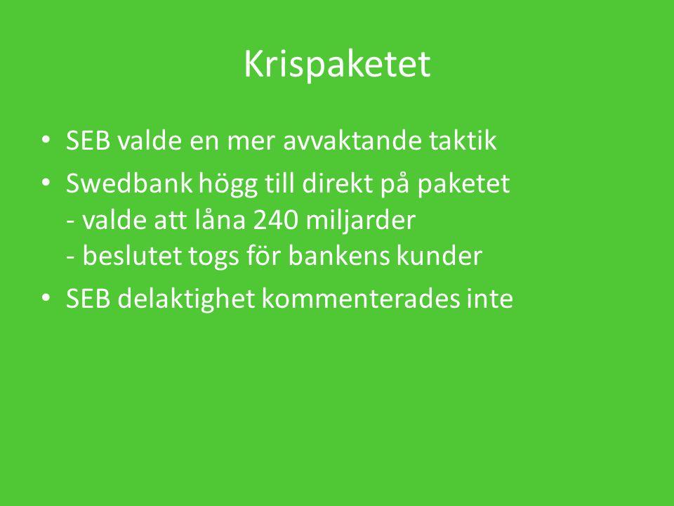 Krispaketet SEB valde en mer avvaktande taktik Swedbank högg till direkt på paketet - valde att låna 240 miljarder - beslutet togs för bankens kunder SEB delaktighet kommenterades inte