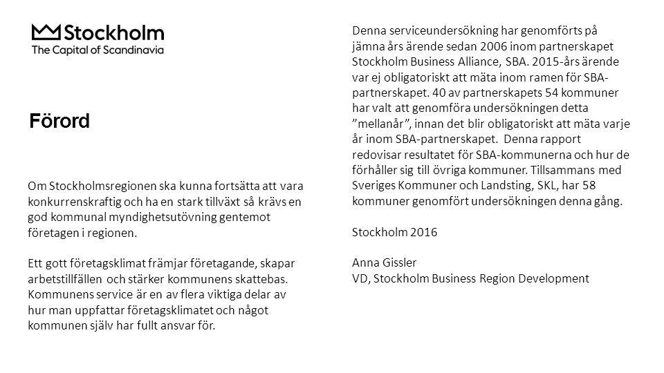 Förord Denna serviceundersökning har genomförts på jämna års ärende sedan 2006 inom partnerskapet Stockholm Business Alliance, SBA. 2015-års ärende va