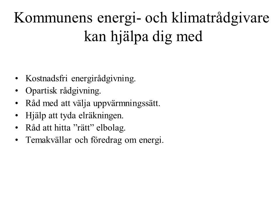 Kommunens energi- och klimatrådgivare kan hjälpa dig med Kostnadsfri energirådgivning. Opartisk rådgivning. Råd med att välja uppvärmningssätt. Hjälp