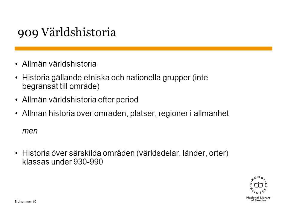 Sidnummer 10 909 Världshistoria Allmän världshistoria Historia gällande etniska och nationella grupper (inte begränsat till område) Allmän världshisto