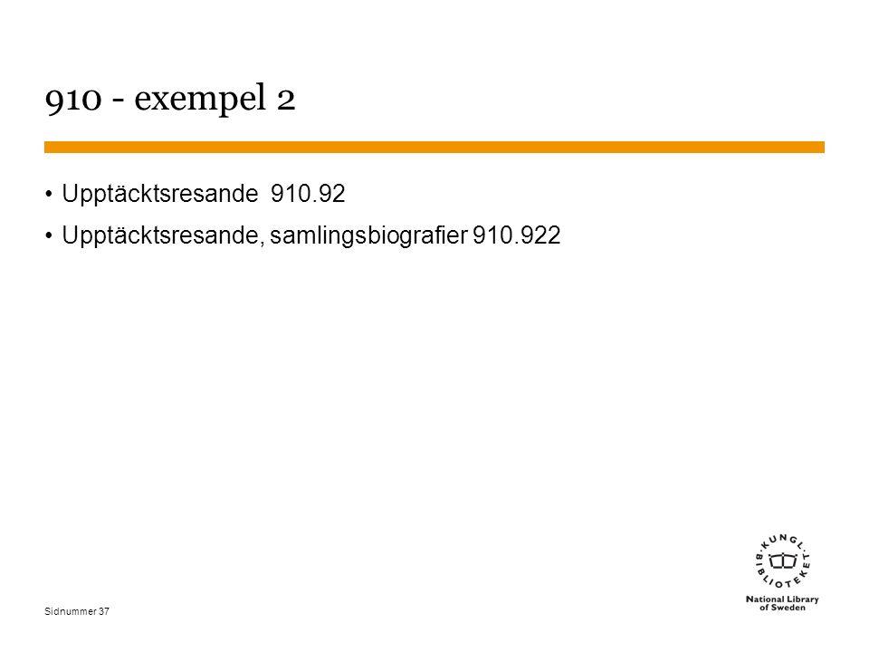 Sidnummer 37 910 - exempel 2 Upptäcktsresande 910.92 Upptäcktsresande, samlingsbiografier 910.922